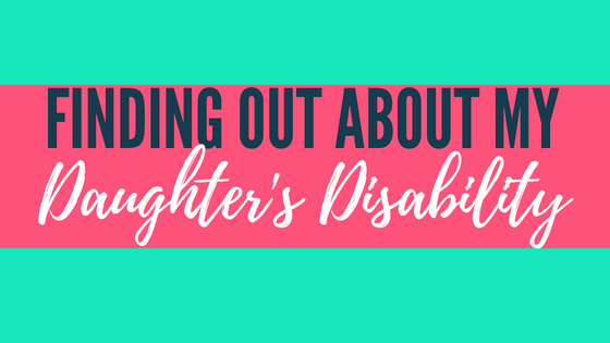 finding out about my daughter's disability
