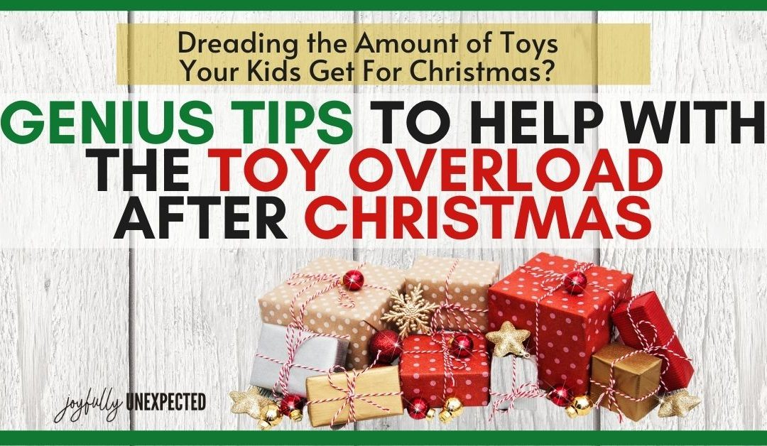 The Secret to Dealing with Too Many Toys During the Holidays