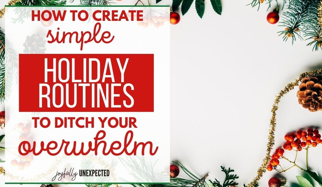 How to Create Simple Holiday Routines You Can Actually Stick To