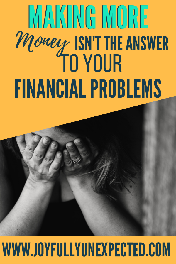 Making more money isn't the answer to your financial problems